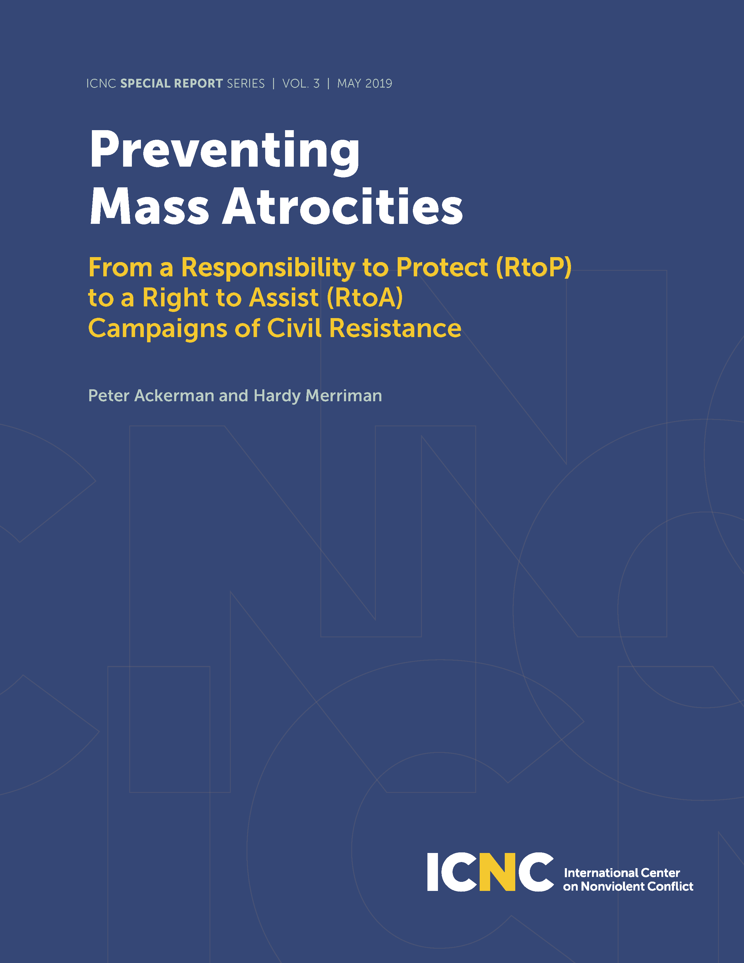 Preventing Mass Atrocities: From a Responsibility to Protect (RtoP) to a Right to Assist (RtoA) Campaigns of Civil Resistance